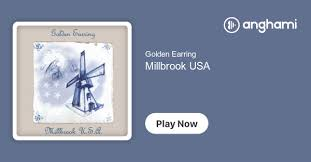 <b>Golden Earring</b> - <b>Millbrook</b> USA   Play on Anghami