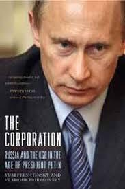 Корпорация Россия и КГБ во времена президента Путина ...