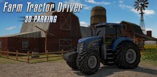 Farm <b>Tractor Driver</b> 3D Parking - Apps on Google Play