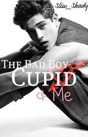 The Bad <b>Boy</b>, Cupid & Me - Slim_Shady - Wattpad