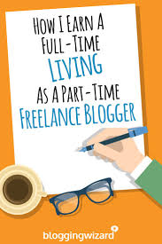 how i earn a full time living as a part time lance blogger via there are many proven ways to generate income from online marketing which include google adsense affiliate programs clickbank and much more