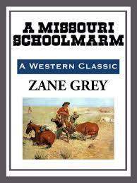 A <b>Missouri</b> Schoolmarm by <b>Zane Grey</b> | NOOK Book (eBook ...