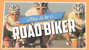 How To Be A Road <b>Biker</b>