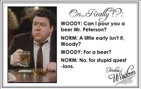 The Timeless Wisdom Of Norm Peterson - Page 4 of 7 - Beer. Humor ...