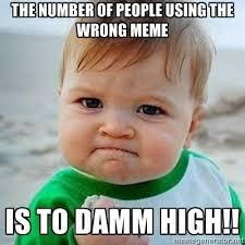 Wrong Memes. - Imgur via Relatably.com