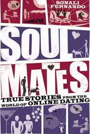 Soul Mates  True Stories from the World of Online Dating  Amazon co uk  Sonali Fernando                 Books