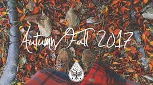 Indie/Indie-Folk Compilation - <b>Autumn</b>/<b>Fall 2017</b> (1½-Hour Playlist ...