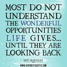 opportunity quotes, MOST DO NOT UNDERSTAND THE WONDERFUL ...