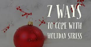 ways to cope holiday stress international bipolar foundation 7 ways to cope holiday stress