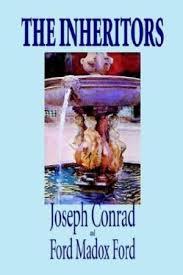 Resultado de imagen de The Inheritors Joseph Conrad & Ford M. Huegger