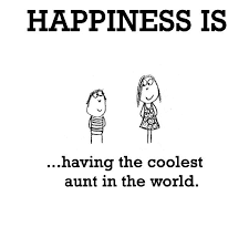 Happiness is, having the coolest aunt in the world. - Happy Funny ...