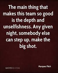 marques fitch quotes quotehd the main thing that makes this team so good is the depth and unselfishness any