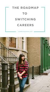 ideas about switching careers career change switching careers isn t easy but it can be done follow these steps to build a successful roadmap to your dream job career advice for women best careers