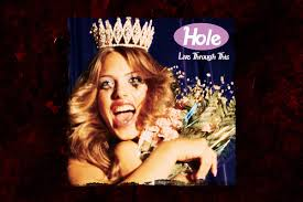 25 Years Ago: <b>Hole</b> Release '<b>Live Through</b> This'
