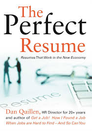 the perfect resume resumes that work in the new economy get a the perfect resume resumes that work in the new economy get a job dan quillen 9781593601904 com books