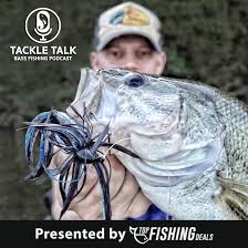 Tackle Talk - Bass Fishing Podcast