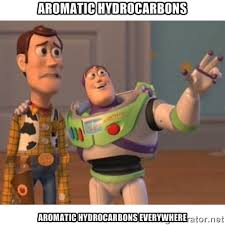 AROMATIC HYDROCARBONS AROMATIC HYDROCARBONS EVERYWHERE - Toy story ... via Relatably.com