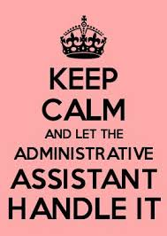 keep calm and let the admin assistant handle it be more effective and more productive administrative assistant