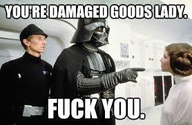 Damaged Goods memes   quickmeme via Relatably.com