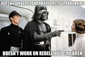 doesn't understand that forceful parenting doesn't work on ... via Relatably.com