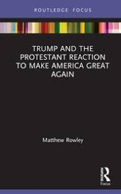 Trump and the Protestant Reaction to <b>Make America Great Again</b> ...