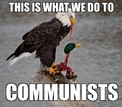 search a meme | THIS Is what we do to communists - WeKnowMemes via Relatably.com