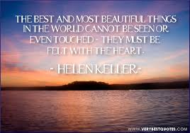 The best and most beautiful things in the world – Helen Keller ... via Relatably.com