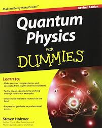 <b>Quantum Physics</b> For Dummies by <b>Steven Holzner</b>… | Books ...