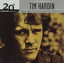 <b>Hardin</b>, <b>Tim</b> - 20th Century Masters - The Millennium Collection: The ...
