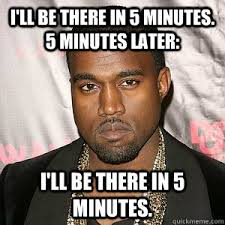 Image result for memes about being late