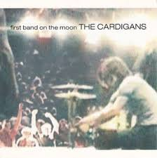 The <b>Cardigans</b> - <b>First Band</b> On The Moon | Releases | Discogs ...