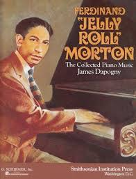 Ferdinand '<b>Jelly</b> Roll' <b>Morton</b>: The Collected <b>Piano</b> Music by James ...