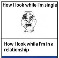 How I look when I'm single & How I look when I'm in a relationship ... via Relatably.com