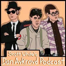 The Dan Aykroyd Podcast.