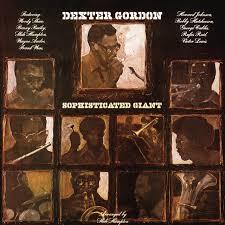 <b>Sophisticated</b> Giant by <b>Dexter Gordon</b> on Spotify