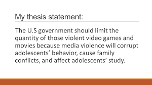 how media violence violent video games and x rated movies 4 my thesis statement the u s government should limit the quantity of those violent video games and movies because media violence will corrupt adolescents