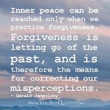 Inner peace can be reached only when we practice forgiveness ... via Relatably.com