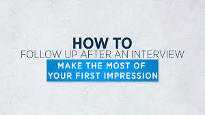 the right way to follow up after a job interview how to follow up after an interview