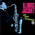 The Soul Explosion album by Illinois Jacquet
