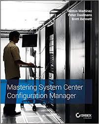 <b>Mastering System</b> Center Configuration Manager 1, <b>Santos Martinez</b> ...