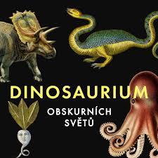 Dinosaurium obskurních světů
