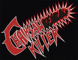 <b>Chainsaw Killer</b> - Encyclopaedia Metallum: The Metal Archives