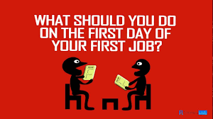 things to do on your first day of your first job things to do on your first day of your first job