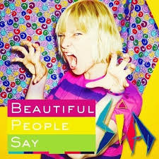 Image result for Sia - Beautiful People Say