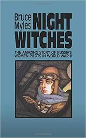 <b>Night Witches</b>: The Amazing Story Of Russia's Women Pilots in ...