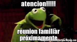 atencion!!!!! reunion familiar pr ximamente | La rana Rene al ... via Relatably.com