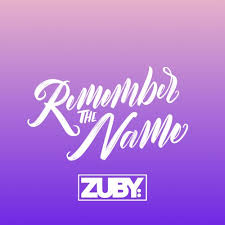 <b>Remember The Name</b> by ZUBY