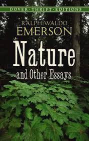 nature essay by ralph waldo emerson  www gxart orgnature and other essays by ralph waldo emerson — reviews
