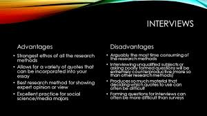 today s goals take a closer look at interviews as a research 9 interviews advantagesdisadvantages strongest ethos