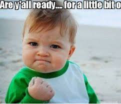 Meme Maker - Are y'all ready.... for a little bit of hump & grind ... via Relatably.com